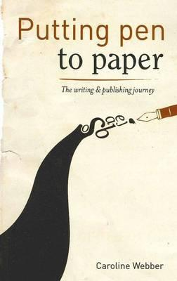 Cover of Putting Pen to Paper by Caroline Webber for Green Olive Press
