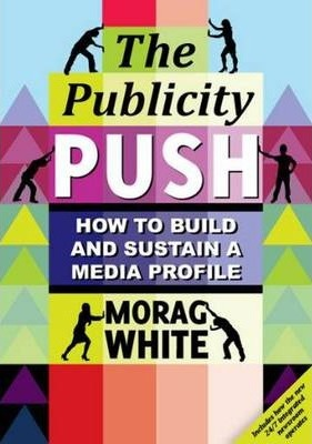 Cover of The Publicity Push by Morag White for Green Olive Press