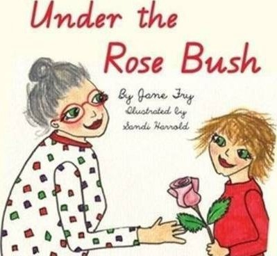 Cover of Under the Rose Bush by Jane Fry for Green Olive Press
