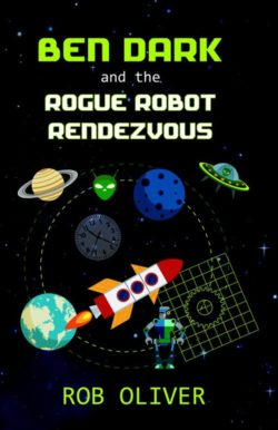 Ben Dark and the Rogue Robot Rendezvous