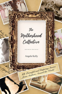Cover of The Motherhood Collective by Angela Kelly for Green Olive Press