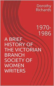 Cover of A Brief History of the Victorian Branch Society of Women Writers
