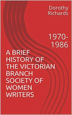 A Brief History of the Victorian Branch Society of Women Writers
